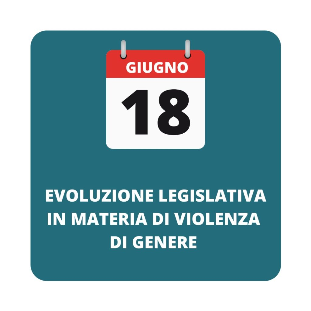 18 giugno: evoluzione legislativa in materia di violenza di genere